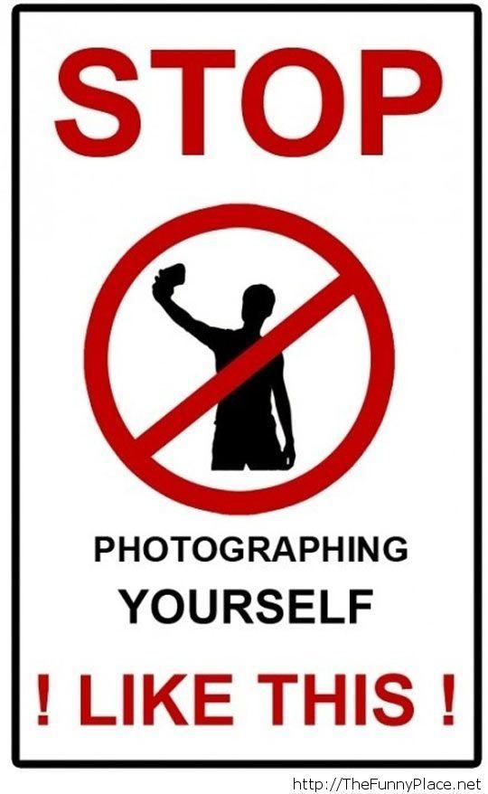 Stop with selfies please
