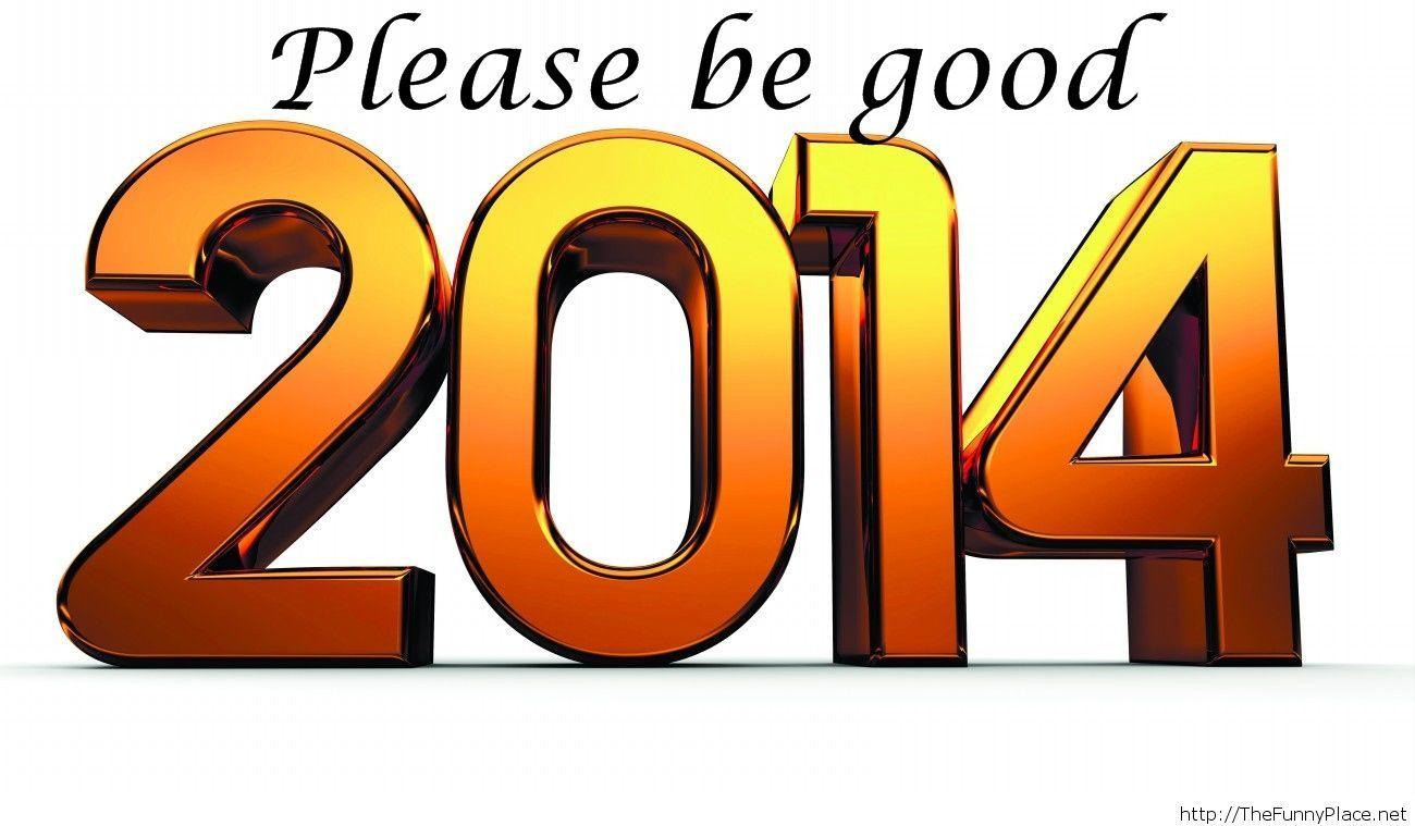 2014 be good wallpaper