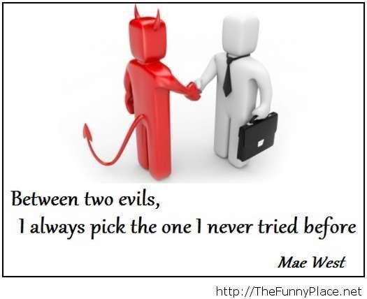 Between to evils