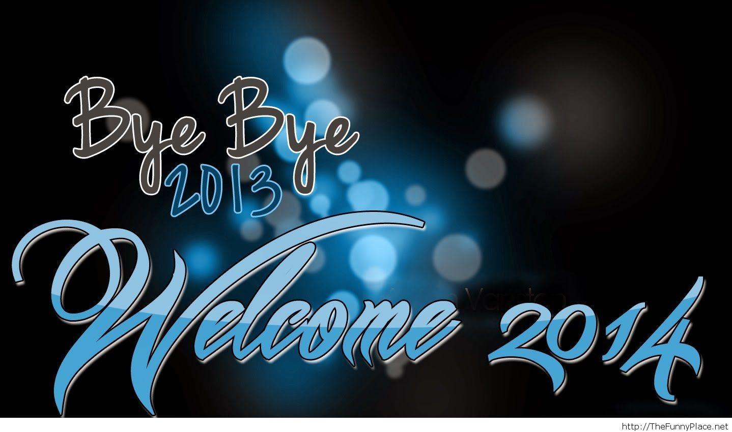 Good bye 2013 Welcome 2014 wallpaper