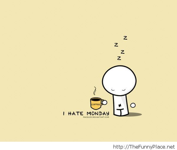 Hate mondays wallpaper funny