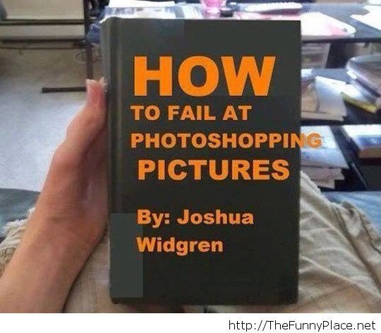 How to fail at photoshopping
