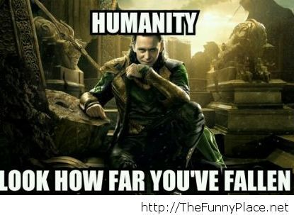 Humanity is falling down