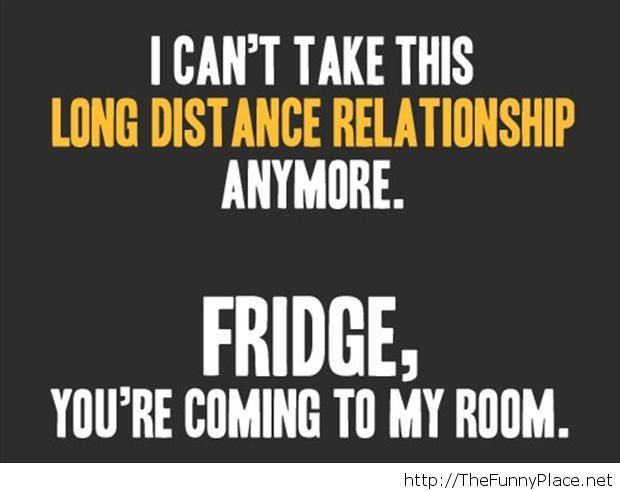 I can't take this long distance relationship