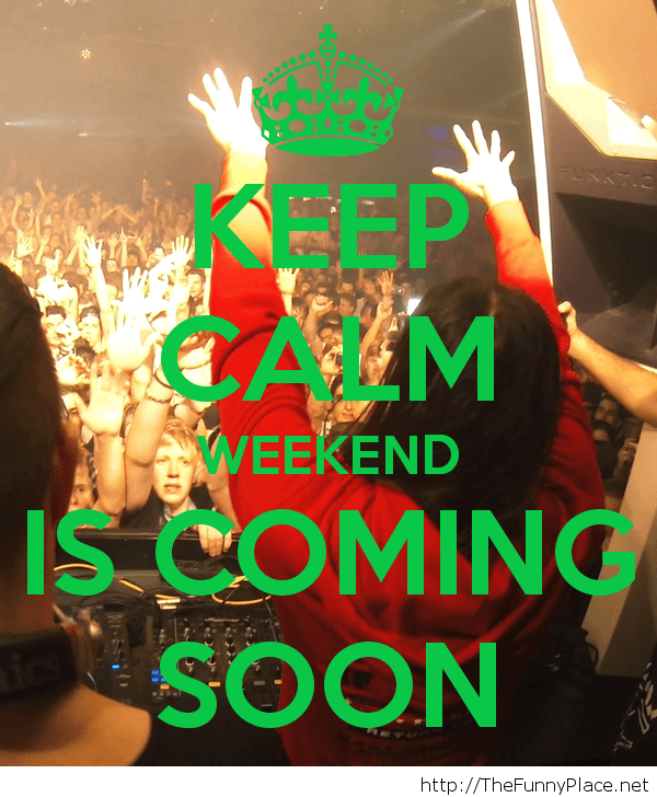 Keep calm weekend is coming wallpaper