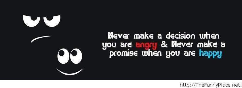 Never make a decision...