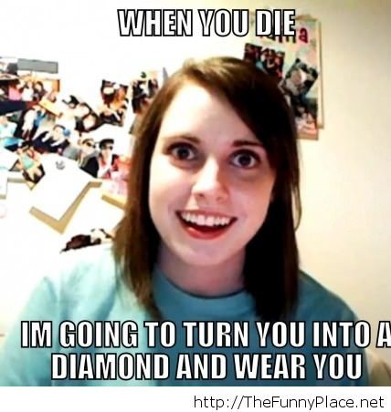 Overly attached girl 2014