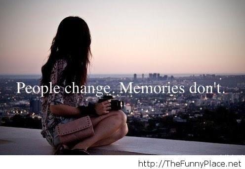 People change, but memories..