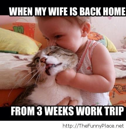 When my wife comes back home