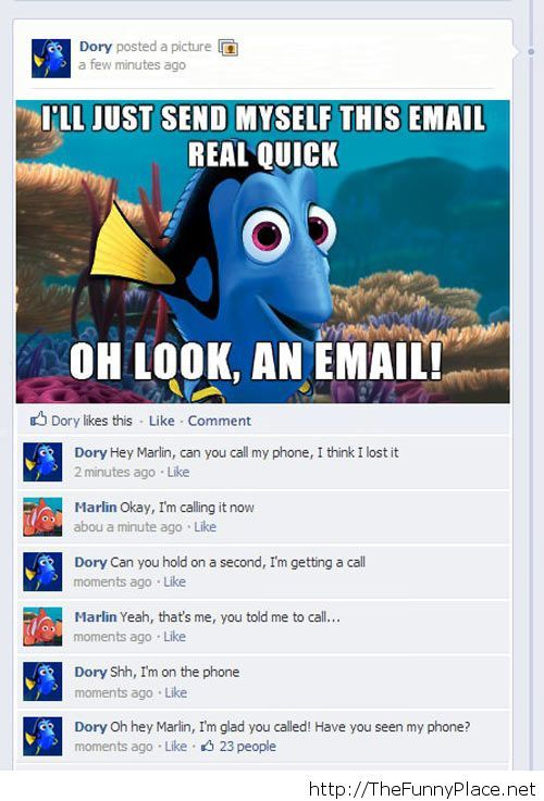 Getting tired of your crap, Dory...