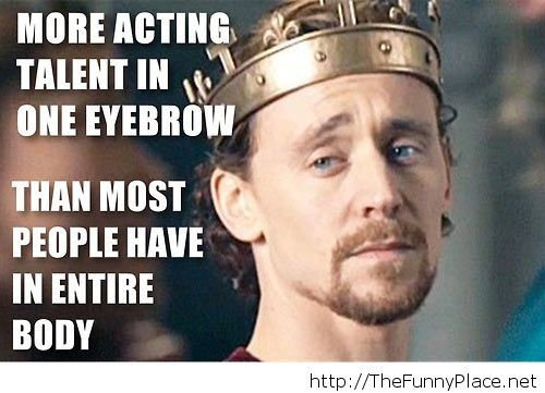 Pure talent for Tom Hiddleston