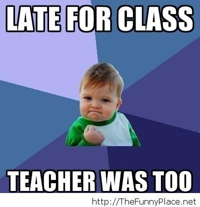 Late for class meme