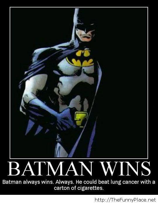 Batman always does it