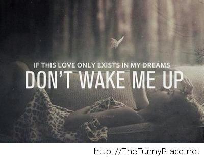 Don't wake up saying
