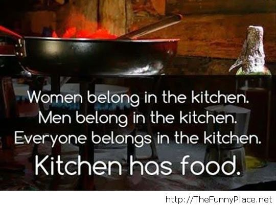 Just go back to the kitchen…