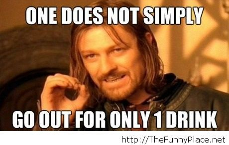 One does not simply go out