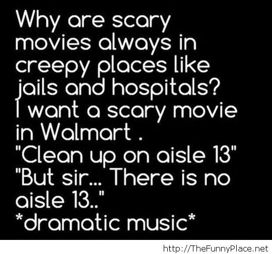That would be a great horror movie