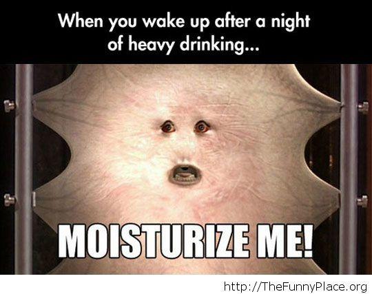 Moisturize me, please