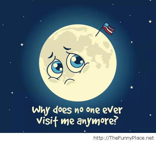 The Moon feels lonely