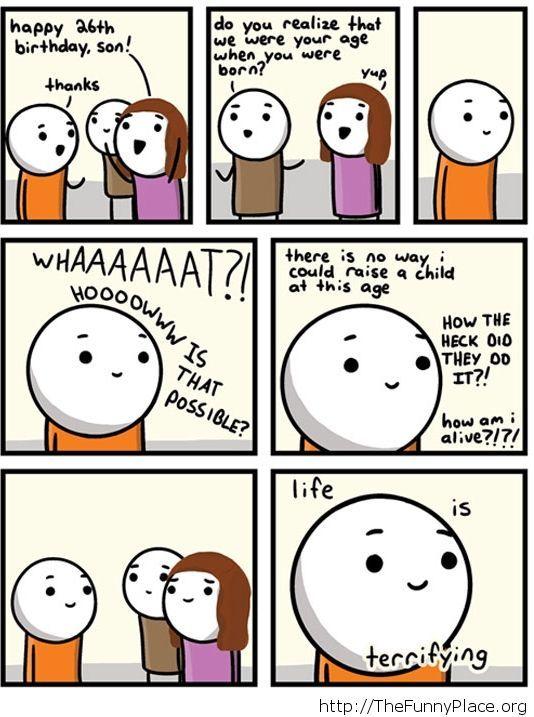 Terrifying life