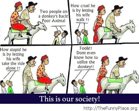 This is our society thinks