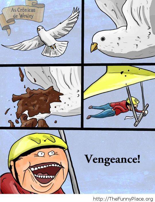 Vengeance...