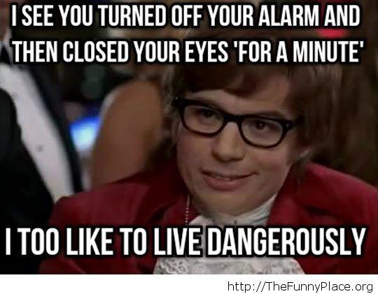 A dangerous life Funny