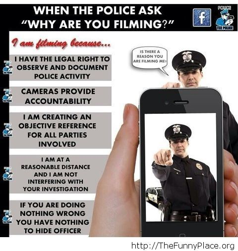 Police ask you why you are filming