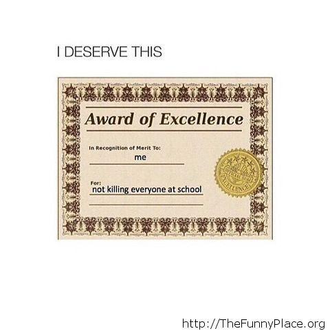 I surely deserve it