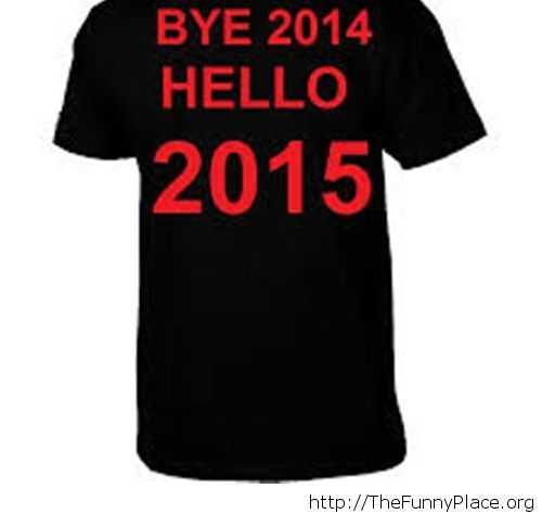 Funny shirt goodbye 2014