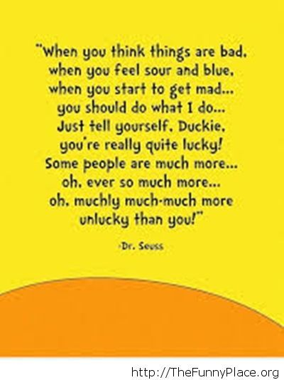 Realize that you are lucky