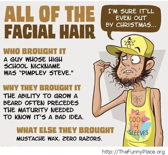 All of the facial hair