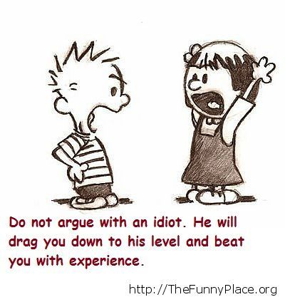 Don't be an unexperienced idiot