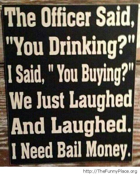 I just need bail money