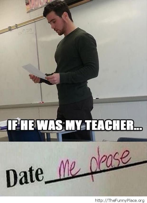 If he was my teacher...