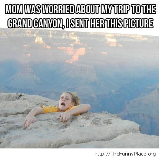 Mom was worried about my trip