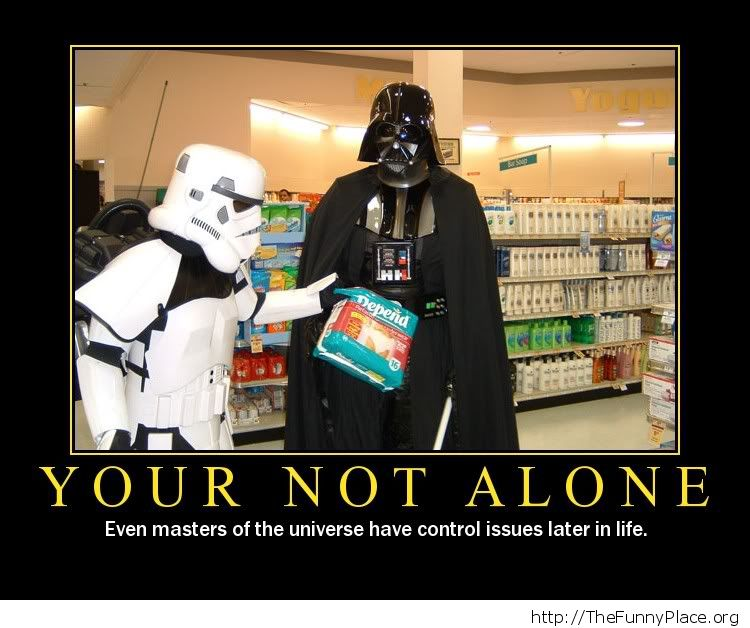 You are not alone Vader