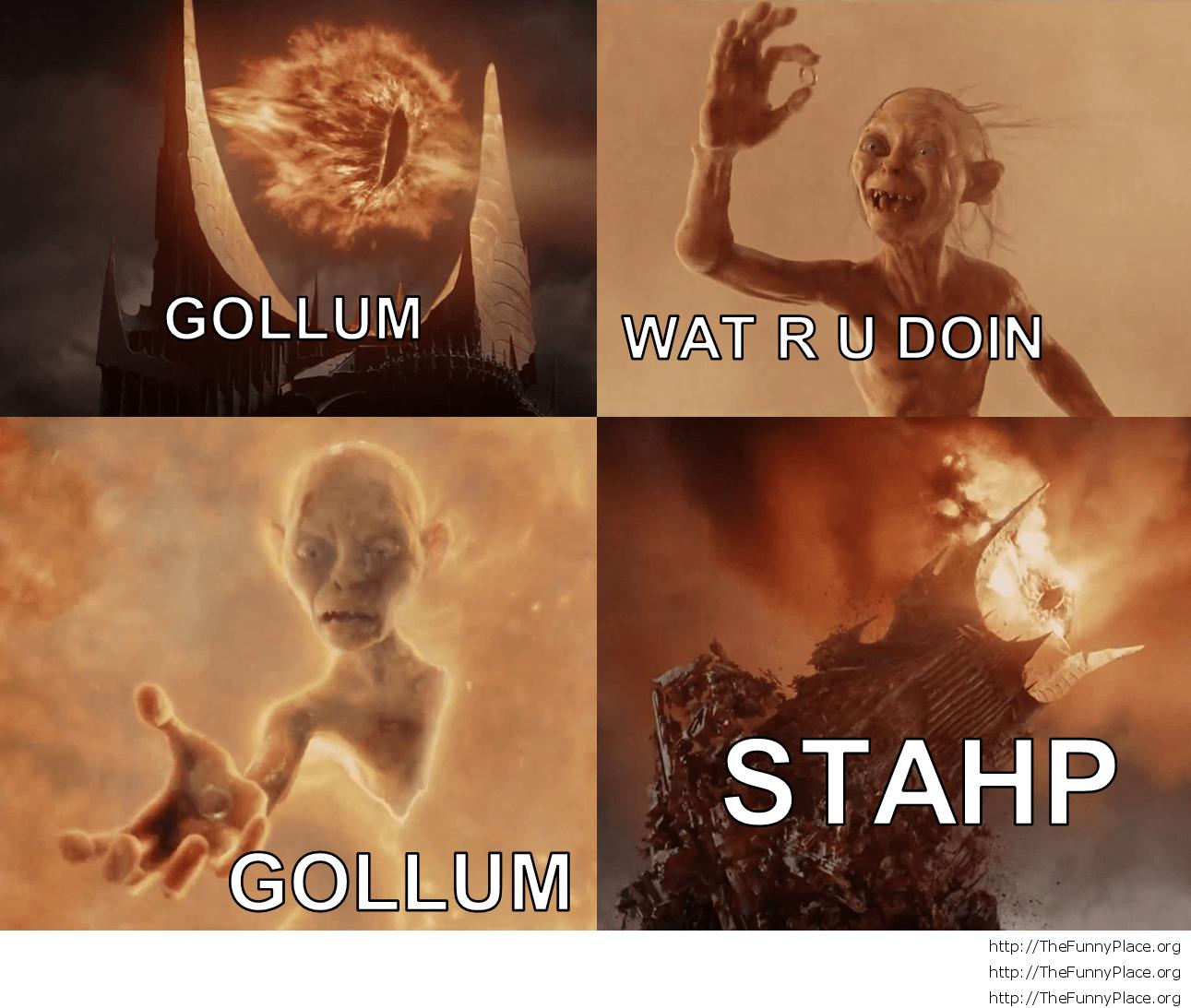 Sauron and Gollum - Stahp