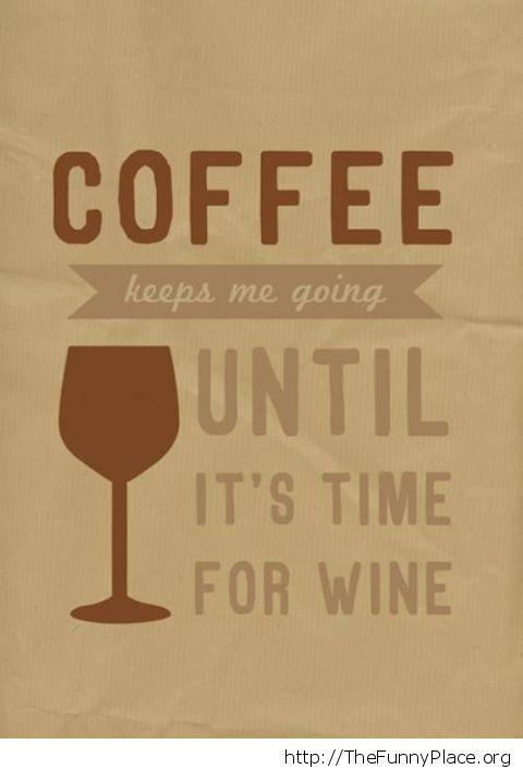 coffe until wine