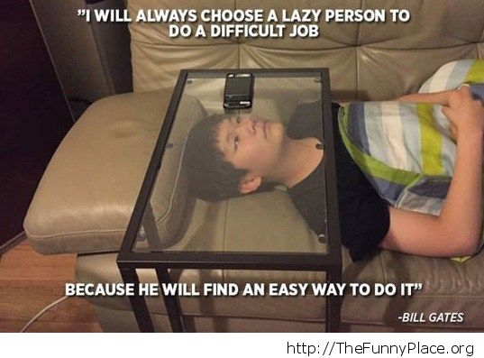 lazy gets you places