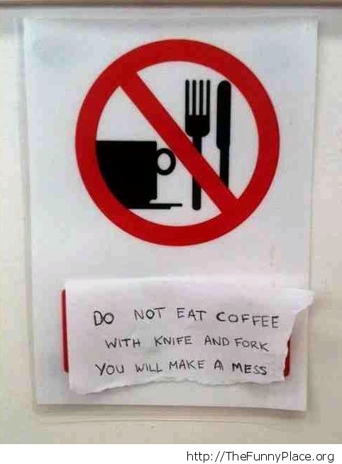Do not eat coffee