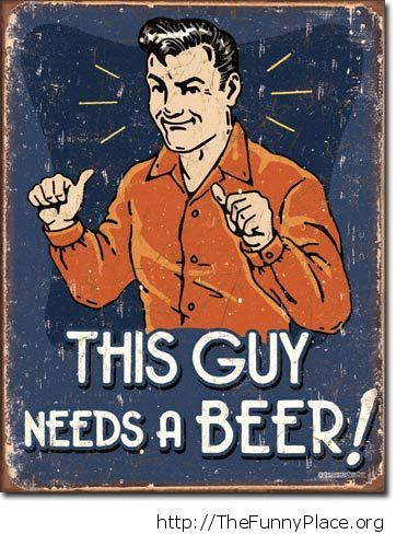 This guys needs a beer vintage sign