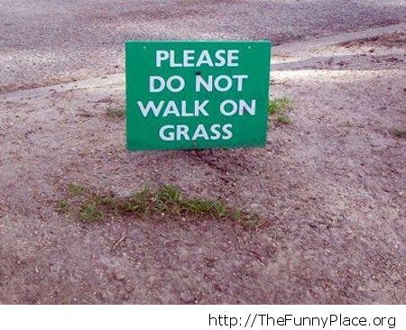 Do not walk on grass