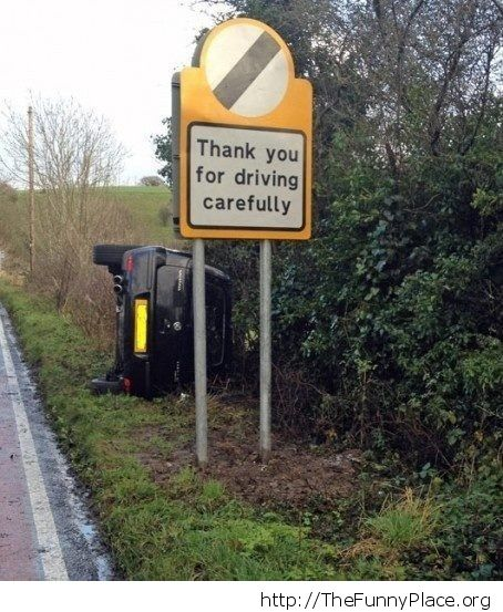 Drive carefully